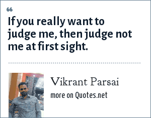Vikrant Parsai: If you really want to judge me, then judge not me at first sight.