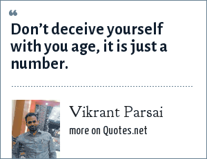 Vikrant Parsai: Don't deceive yourself with you age, it is just a number.