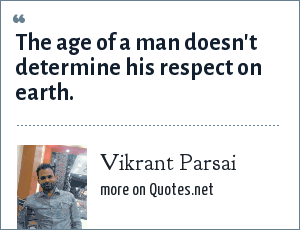 Vikrant Parsai: The age of a man doesn't determine his respect on earth.