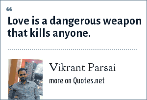 Vikrant Parsai: Love is a dangerous weapon that kills anyone.