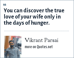 Vikrant Parsai: You can discover the true love of your wife only in the days of hunger.