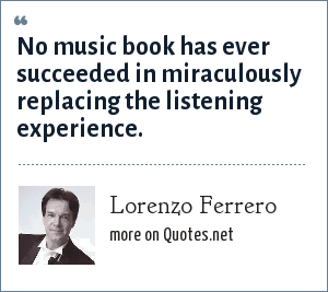 Lorenzo Ferrero: No music book has ever succeeded in miraculously replacing the listening experience.