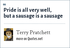 Terry Pratchett: Pride is all very well, but a sausage is a sausage