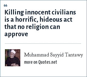 Muhammad Sayyid Tantawy: Killing innocent civilians is a horrific, hideous act that no religion can approve