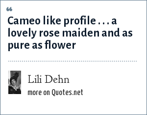 Lili Dehn: Cameo like profile . . . a lovely rose maiden and as pure as flower