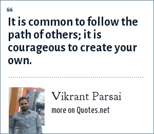 Vikrant Parsai: It is common to follow the path of others; it is courageous to create your own.