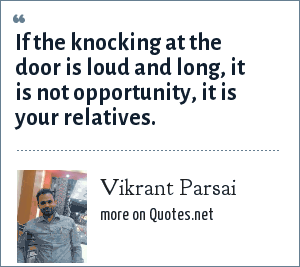 Vikrant Parsai: If the knocking at the door is loud and long, it is not opportunity, it is your relatives.