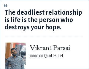 Vikrant Parsai: The deadliest relationship is life is the person who destroys your hope.