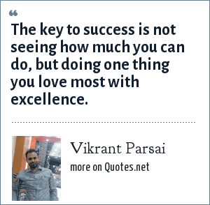 Vikrant Parsai: The key to success is not seeing how much you can do, but doing one thing you love most with excellence.