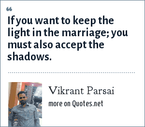 Vikrant Parsai: If you want to keep the light in the marriage; you must also accept the shadows.