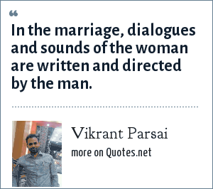 Vikrant Parsai: In the marriage, dialogues and sounds of the woman are written and directed by the man.