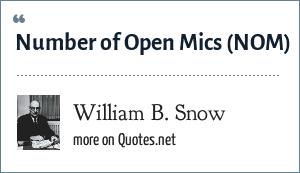 William B. Snow: Number of Open Mics (NOM)