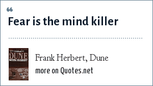 Frank Herbert, Dune: Fear is the mind killer