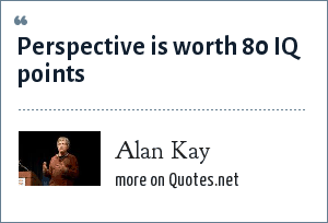 Alan Kay: Perspective is worth 80 IQ points