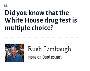 Rush Limbaugh: Did you know that the White House drug test is multiple choice?
