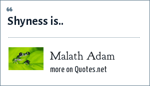 Malath Adam: Shyness is a disability.