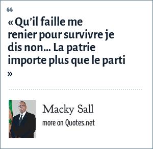 Macky Sall: « Qu'il faille me renier pour survivre je dis non… La patrie importe plus que le parti »