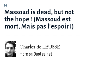Charles de LEUSSE: Massoud is dead, but not the hope ! (Massoud est mort, Mais pas l'espoir !)