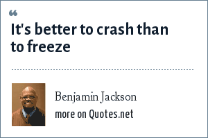 Benjamin Jackson: It's better to crash than to freeze