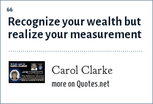 Carol Clarke: Recognize your wealth but realize your measurement