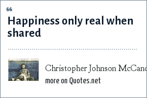 Christopher Johnson McCandless: Happiness only real when shared