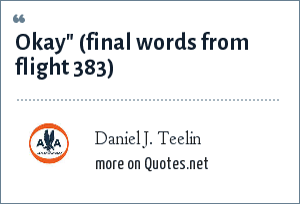 Daniel J. Teelin: Okay