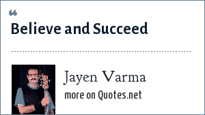 Jayen Varma: Believe and Succeed