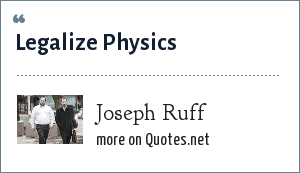Joseph Ruff: Legalize Physics