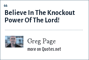 Greg Page: Believe In The Knockout Power Of The Lord!