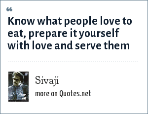Sivaji: Know what people love to eat, prepare it yourself with love and serve them