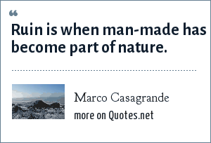 Marco Casagrande: Ruin is when man-made has become part of nature.