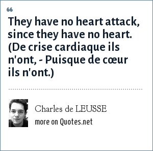 Charles De Leusse They Have No Heart Attack Since They Have No