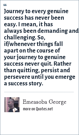 Emeasoba George Journey To Every Genuine Success Has Never Been