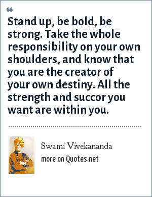Swami Vivekananda Stand Up Be Bold Be Strong Take The Whole