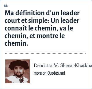 Deodatta V. Shenai-Khatkhate: Ma définition d'un leader court et simple: