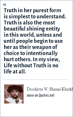 Deodatta V Shenai Khatkhate Truth In Her Purest Form Is Simplest
