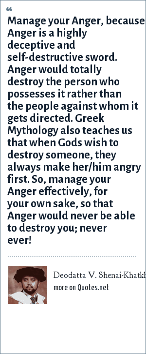 Deodatta V Shenai Khatkhate Manage Your Anger Because Anger Is A