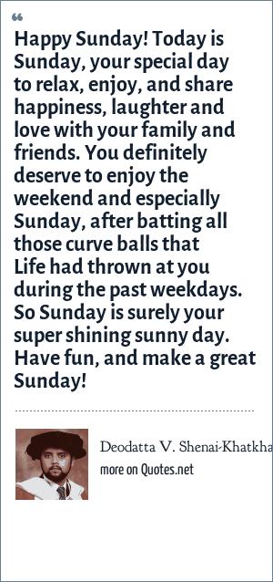 Deodatta V Shenai Khatkhate Happy Sunday Today Is Sunday Your