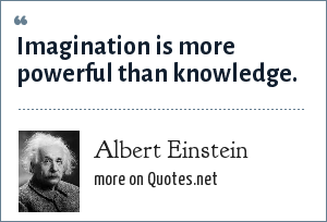imagination is more powerful than knowledge