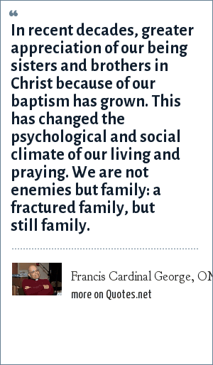 Francis Cardinal George, OMI: In recent decades, greater ...