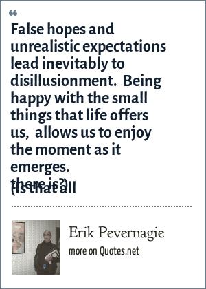 Erik Pevernagie False Hopes And Unrealistic Expectations Lead