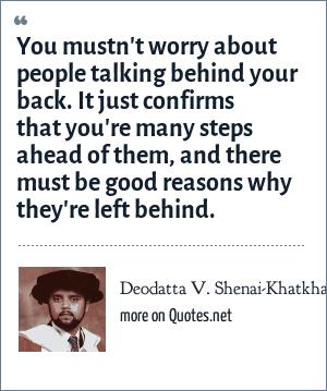 Deodatta V Shenai Khatkhate You Mustnt Worry About People Talking