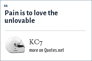 KC7: Pain is to love the unlovable