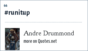 Andre Drummond: #RUNITUP