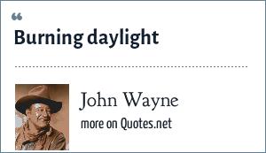 John Wayne Burning Daylight