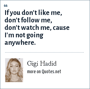 Gigi Hadid: If you don\'t like me, don\'t follow me, don\'t ...
