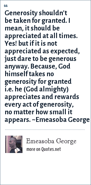 Emeasoba George Generosity Shouldnt Be Taken For Granted I Mean