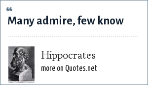 Hippocrates: Many admire, few know