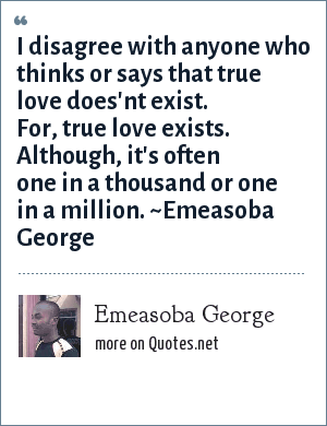 Emeasoba George I Disagree With Anyone Who Thinks Or Says That True