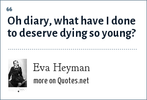 Eva Heyman Oh Diary What Have I Done To Deserve Dying So Young